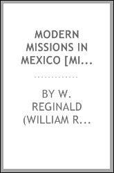 Modern missions in Mexico [microform]