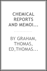 Chemical reports and memoirs ...