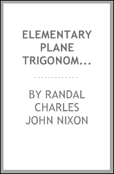 Elementary plane trigonometry, that is, plane trigonometry without imaginaries