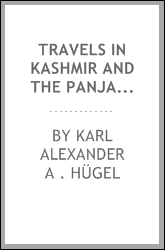 Travels in Kashmir and the Panjab, from the Germ., with notes by T.B. Jervis
