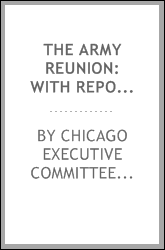 The Army reunion: with reports of the meetings of the societies of the Army ...