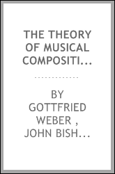 The Theory of Musical Composition: Treated with a View to a Naturally ...