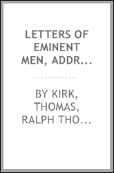 Letters of Eminent Men, Addressed to Ralph Thoresby: Now First Published from the Originals
