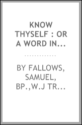 download know thyself : or a word in time to the <b>boy</b>, girl, youn