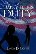 download A Daughter's Duty Part 1: (God, Country, Family) book