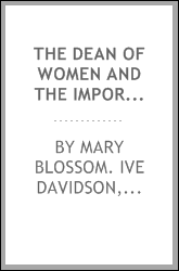 The Dean of Women and the importance of students : oral history transcript / and related material, 1966-1967