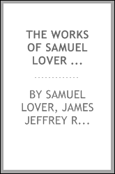 The Works of Samuel Lover ...