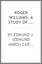 Roger Williams: a study of the life, times and character of a political pioneer