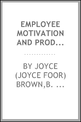 Employee motivation and productivity