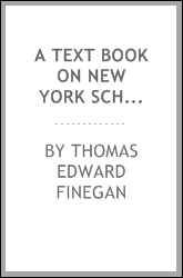 A Text Book on New York School Law, Including the Revised Education Law