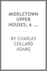 Middletown Upper Houses; a history of the north society of Middletown, Connecticut, from 1650 to 1800, with genealogical and biographical chapters on early families and a full genealogy of the Ranney family