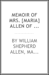Memoir of mrs. [Maria] Allen of Woodhead hall, Staffordshire, by her son