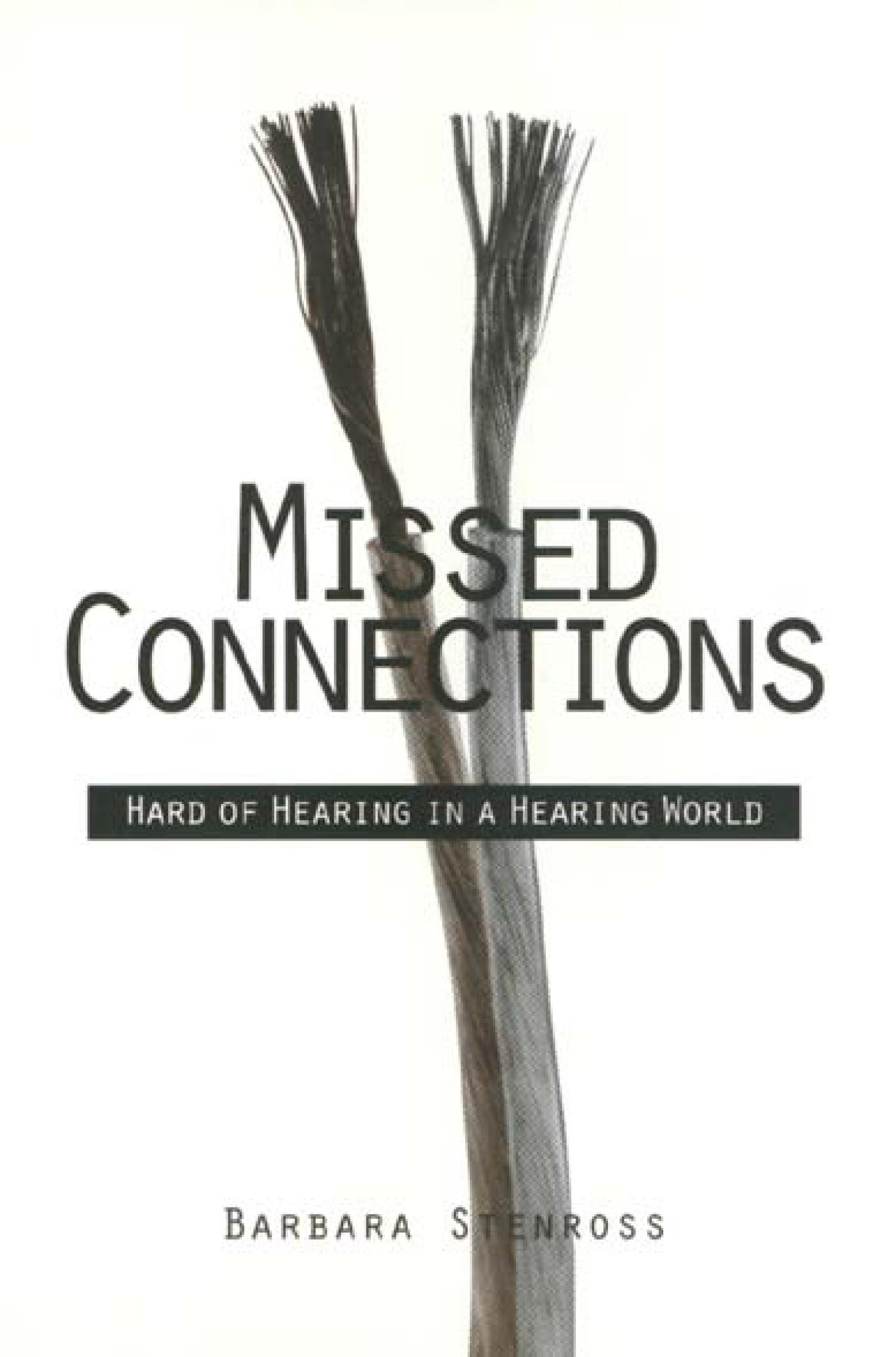 Missed Connections: Hard of Hearing in a Hearing World