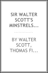 Sir Walter Scott's Minstrelsy of the Scottish Border