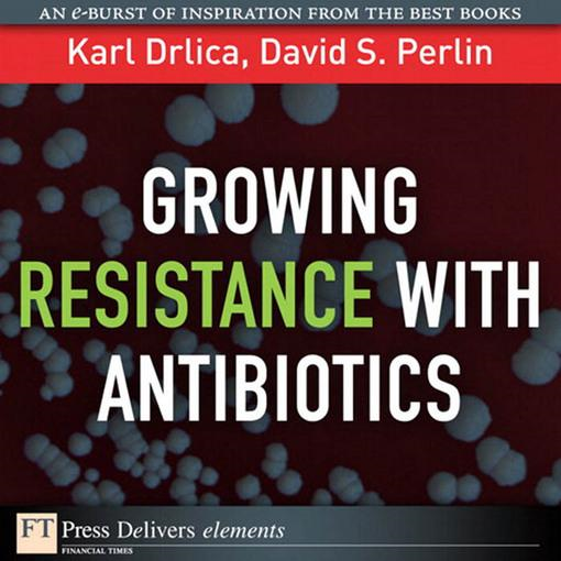 Growing Resistance with Antibiotics By: Karl Drlica