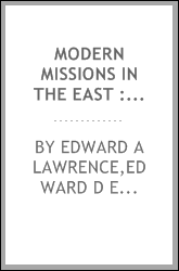 Modern missions in the East : their methods, successes and limitations