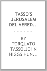 Tasso's Jerusalem delivered : an heroic poem ; with notes and occasional illustrations