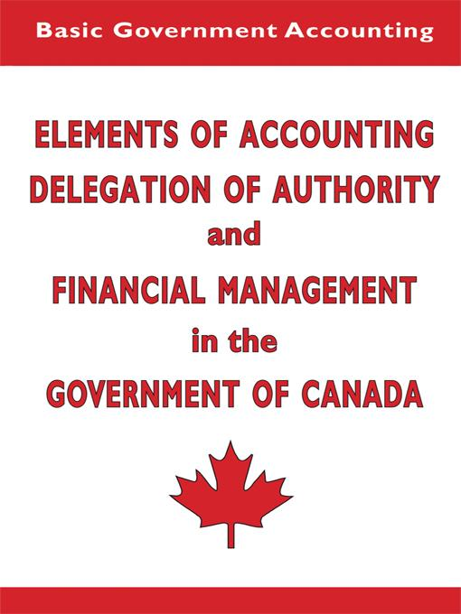 Elements of Accounting and Financial Management in the Government of Canada