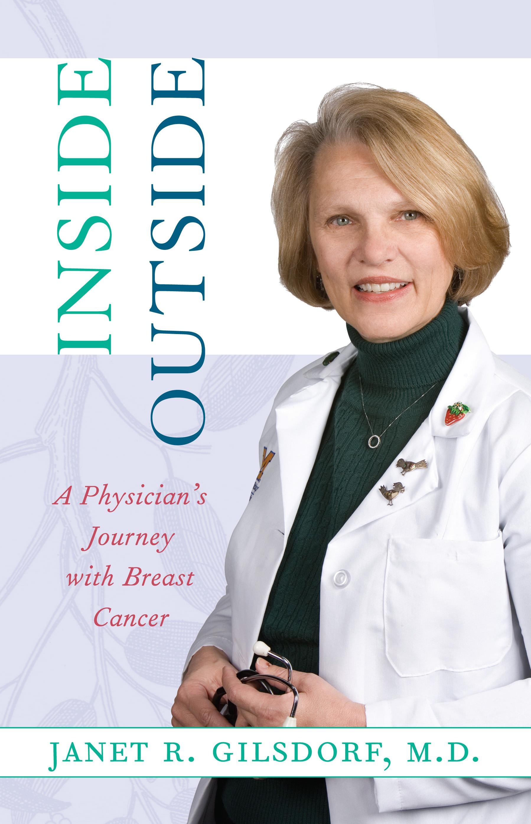 Inside/Outside: A Physician's Journey with Breast Cancer By: Janet R. Gilsdorf
