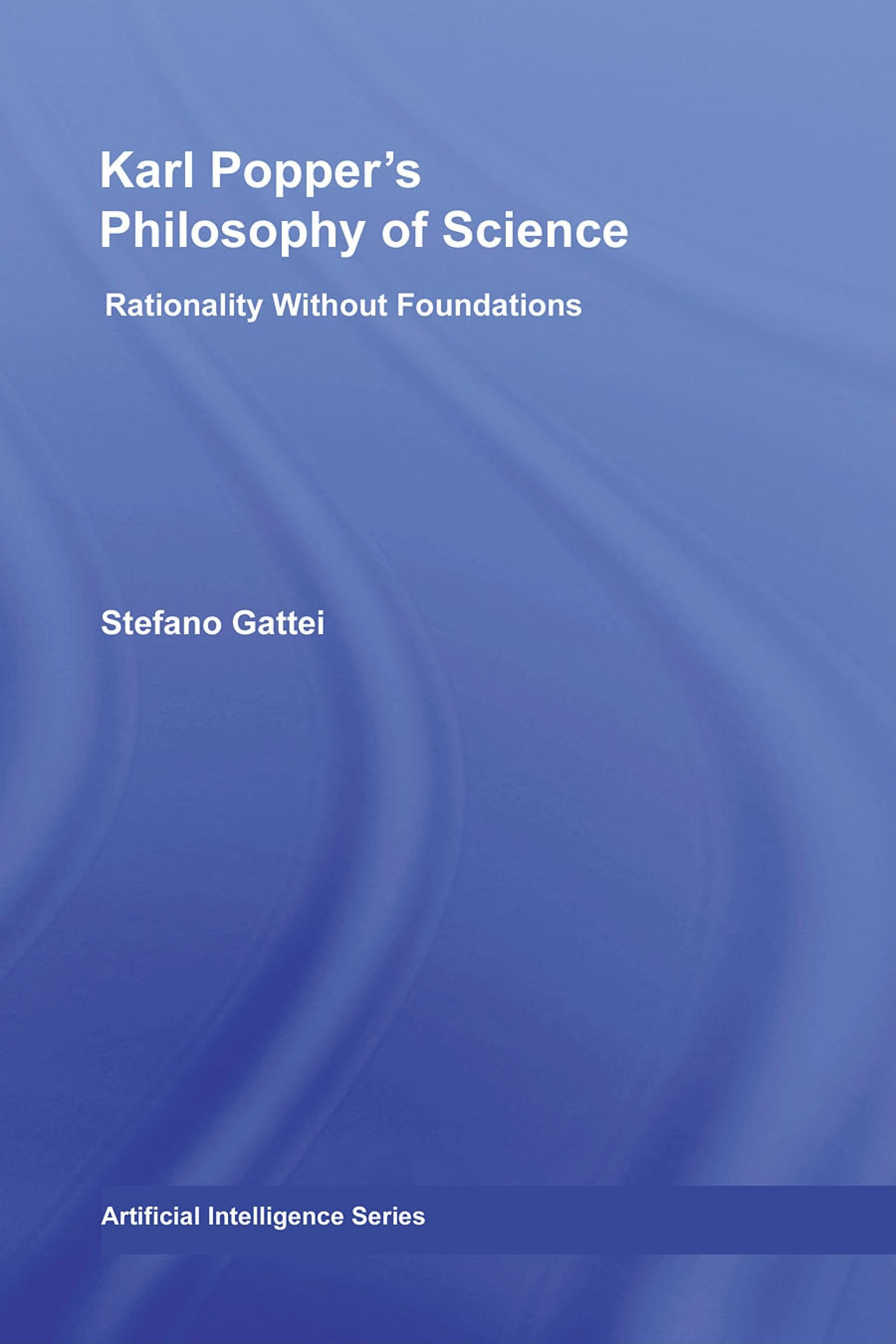 Karl Popper's Philosophy of Science: Rationality without Foundations
