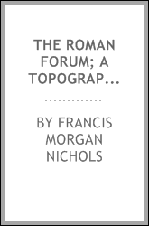 The Roman Forum; a topographical study