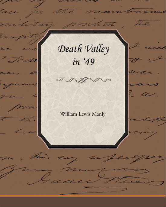 Death Valley in '49 By: William Lewis Manly