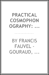 Practical Cosmophonography: A System of Writing and Printing All the ...
