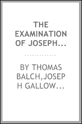 The Examination of Joseph Galloway, Esq. by a committee of the House of Commons [microform]