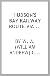 Hudson's Bay railway route via Missanabie and valley of Moose River [microform]