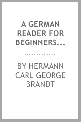 A German Reader for Beginners: Deutsches Lesebuch Für Anfänger. With Notes ...
