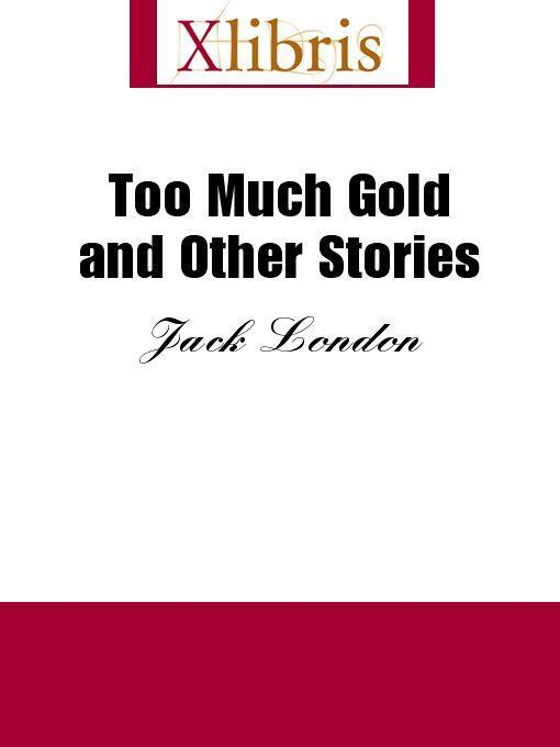 download Too Much Gold and Other Stories book