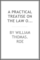 A practical treatise on the law of elections, relating to England, Scotland, and Ireland