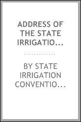 Address of the State Irrigation Committee to the Fresno and Riverside Irrigation Conventions and to the anti-riparian voters of California
