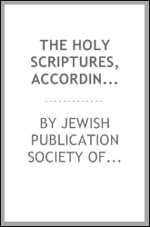 The Holy Scriptures, According to the Masoretic Text: A New Translation, with the Aid of ...