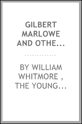Gilbert Marlowe and Other Poems