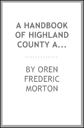 A handbook of Highland County and a supplement to Pendleton and Highland history