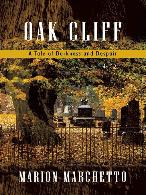 Oak Cliff: A Tale of Darkness and Despair