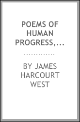 Poems of human progress, and other pieces: including one hundred and fifteen sonnets