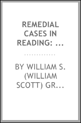 Remedial cases in reading: their diagnosis and treatment