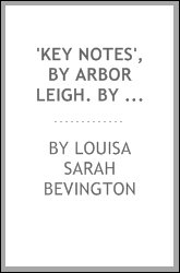 'Key notes', by Arbor Leigh. by L.S. Bevington