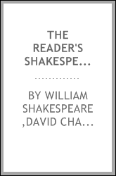 The reader's Shakespeare: his dramatic work condensed, connected, and emphasized for school, college, parlour, and platform ..