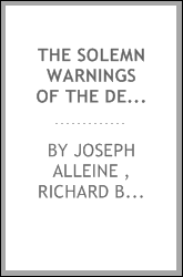 The solemn warnings of the dead, or, An admonition to unconverted sinners ...