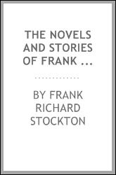 The Novels and Stories of Frank R. Stockton ...