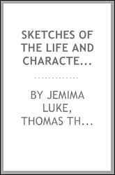 Sketches of the life and character of Thomas Thompson, by his daughter