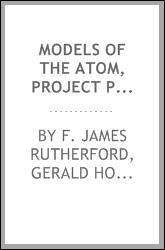 Models of the Atom, Project Physics Text and Handbook Volume 5