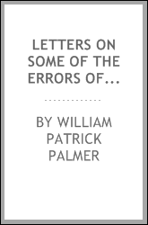 Letters on some of the errors of Romanism, in controversy with N. Wiseman