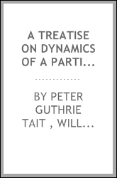A Treatise on Dynamics of a Particle: With Numerous Examples