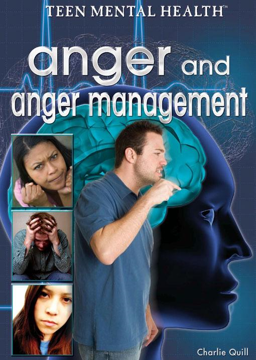 Anger and Anger Management By: Charlie Quill