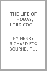 The Life of Thomas, Lord Cochrane, Tenth Earl of Dundonald