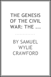 The genesis of the Civil War: the story of Sumter, 1860-1861